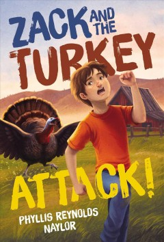 Zack and the turkey attack! /  Phyllis Reynolds Naylor ; illustrated by Vivienne To.