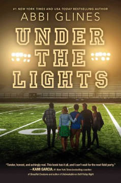 Under the lights : a field party novel / by Abbi Glines. - by Abbi Glines.