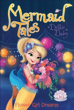 Flower girl dreams /  Debbie Dadey ; illustrated by Tatevik Avakyan. - Debbie Dadey ; illustrated by Tatevik Avakyan.