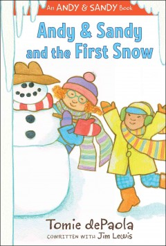 Andy & Sandy and the first snow /  Tomie dePaola ; cowritten with Jim Lewis. - Tomie dePaola ; cowritten with Jim Lewis.
