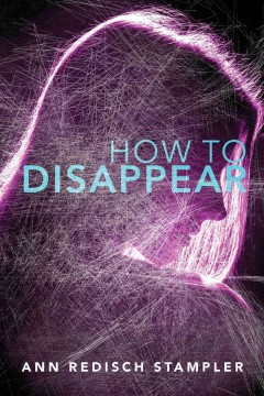 How to disappear /  Ann Redisch Stampler.