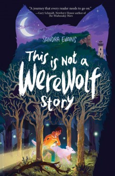 This is not a werewolf story /  Sandra Evans. - Sandra Evans.