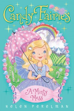 A minty mess /  Helen Perelman ; illustrated by Erica-Jane Waters.. - Helen Perelman ; illustrated by Erica-Jane Waters..