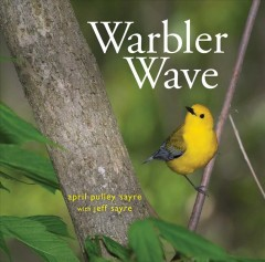 Warbler wave /  April Pulley Sayre with Jeff Sayre. - April Pulley Sayre with Jeff Sayre.