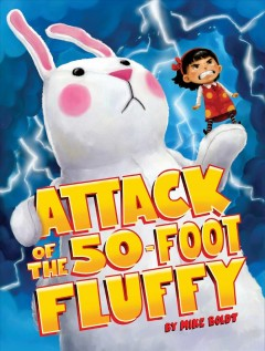 Attack of the 50-foot Fluffy /  Mike Boldt. - Mike Boldt.