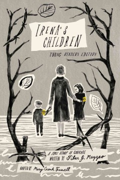 Irena's children : a true story of courage by Tilar J. Mazzeo / adapted by Mary Cronk Farrell. - adapted by Mary Cronk Farrell.