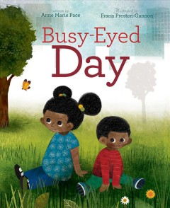 Busy-eyed day /  written by Anne Marie Pace ; illustrated by Frann Preston-Gannon.