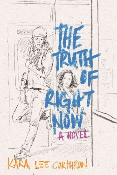 The truth of right now /  Kara Lee Corthron. - Kara Lee Corthron.