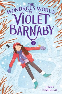 The wonderous world of Violet Barnaby /  Jenny Lundquist. - Jenny Lundquist.