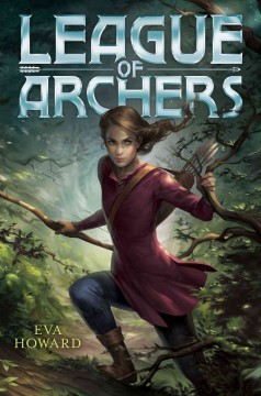 League of archers /  Eva Howard. - Eva Howard.