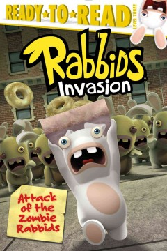 Attack of the Zombie Rabbids /  adapted by Maggie Testa ; based on the screenplay written by Mélanie Duval ; illustrated by Shane L. Johnson. - adapted by Maggie Testa ; based on the screenplay written by Mélanie Duval ; illustrated by Shane L. Johnson.