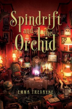 Spindrift and the orchid /  Emma Trevayne.