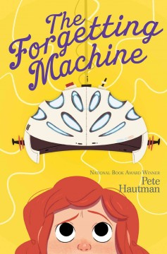 The forgetting machine /  Pete Hautman.