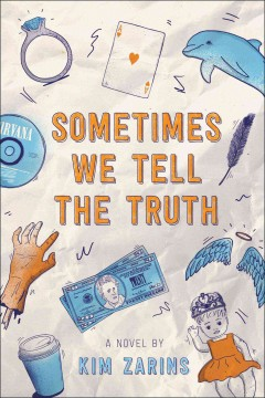 Sometimes we tell the truth /  a novel by Kim Zarins. - a novel by Kim Zarins.