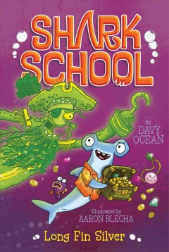 Long Fin Silver /  by Davy Ocean ; illustrated by Aaron Blecha. - by Davy Ocean ; illustrated by Aaron Blecha.