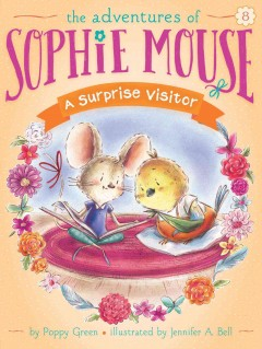 A surprise visitor /  Poppy Green ; illustrated by Jennifer A. Bell. - Poppy Green ; illustrated by Jennifer A. Bell.