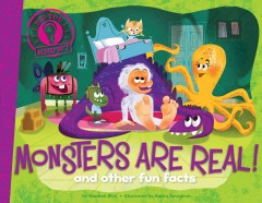 Monsters are real /  by Hannah Eliot ; illustrated by Aaron Spurgeon. - by Hannah Eliot ; illustrated by Aaron Spurgeon.