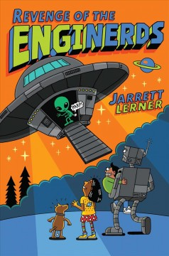Revenge of the enginerds /  Jarrett Lerner. - Jarrett Lerner.