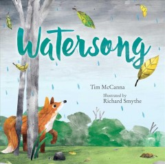 Watersong /  Tim McCanna ; illustrated by Richard Smythe.