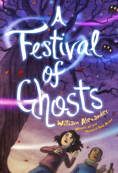 A festival of ghosts /  William Alexander ; illustrated by Kelly Murphy. - William Alexander ; illustrated by Kelly Murphy.