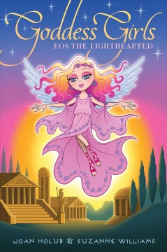 Eos the lighthearted /  Joan Holub & Suzanne Williams. - Joan Holub & Suzanne Williams.