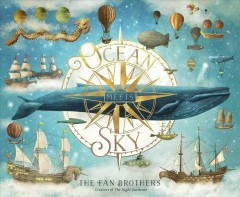 Ocean meets sky /  the Fan Brothers.