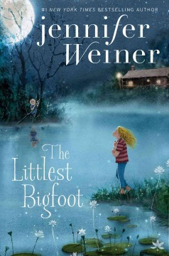 The littlest Bigfoot /  Jennifer Weiner.