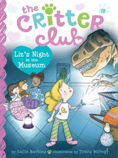 Liz's night at the museum /  by Callie Barkley ; illustrated by Tracy Bishop. - by Callie Barkley ; illustrated by Tracy Bishop.