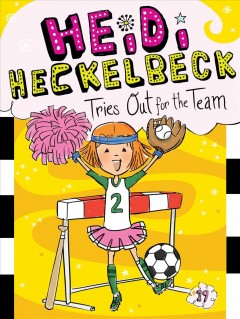 Heidi Heckelbeck tries out for the team /  by Wanda Coven ; illustrated by Priscilla Burris. - by Wanda Coven ; illustrated by Priscilla Burris.