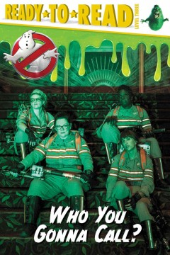 Who you gonna call? /  adapted by David Lewman. - adapted by David Lewman.