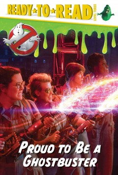 Proud to be a Ghostbuster /  adapted by David Lewman. - adapted by David Lewman.