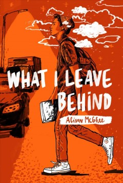 What I leave behind /  Alison McGhee.
