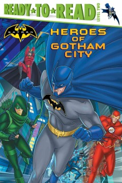 Heroes of Gotham City /  adapted by J.E. Bright ; illustrated by Patrick Spaziante ; based on the screenplay Animal instincts written by Heath Corson. - adapted by J.E. Bright ; illustrated by Patrick Spaziante ; based on the screenplay Animal instincts written by Heath Corson.