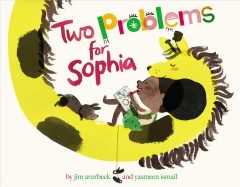 Two problems for Sophia /  by Jim Averbeck and Yasmeen Ismail. - by Jim Averbeck and Yasmeen Ismail.