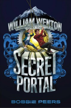 William Wenton and the secret portal /  by Bobbie Peers ; translated from the Norwegian by Tara Chace. - by Bobbie Peers ; translated from the Norwegian by Tara Chace.