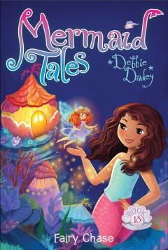Fairy chase /  Debbie Dadey ; illustrated by Tatevik Avakyan. - Debbie Dadey ; illustrated by Tatevik Avakyan.