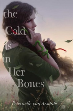 The cold is in her bones /  Peternelle Van Arsdale. - Peternelle Van Arsdale.