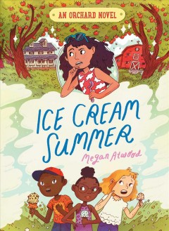 Ice cream summer /  by Megan Atwood ; illustrated by Natalie Andrewson. - by Megan Atwood ; illustrated by Natalie Andrewson.