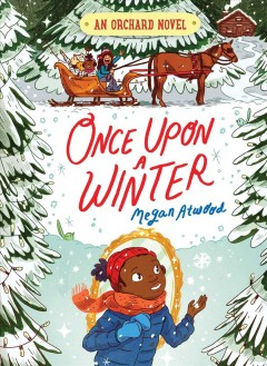 Once upon a winter /  by Megan Atwood ; illustrated by Natalie Andrewson. - by Megan Atwood ; illustrated by Natalie Andrewson.