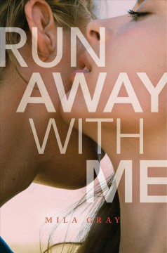 Run away with me /  by Mila Gray.
