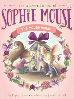 The mouse house /  by Poppy Green ; illustrated by Jennifer A. Bell.