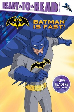Batman is fast! /  by Maggie Testa ; illustrated by Patrick Spaziante. - by Maggie Testa ; illustrated by Patrick Spaziante.