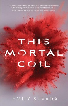 This mortal coil /  by Emily Suvada. - by Emily Suvada.