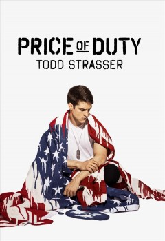 Price of duty /  Todd Strasser. - Todd Strasser.