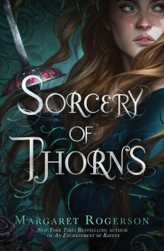 Sorcery of thorns /  Margaret Rogerson. - Margaret Rogerson.