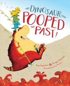 The dinosaur that pooped the past /  by Tom Fletcher, Dougie Poynter ; illustrated by Garry Parsons. - by Tom Fletcher, Dougie Poynter ; illustrated by Garry Parsons.