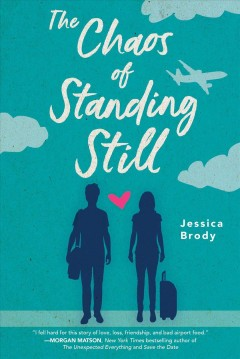 The chaos of standing still /  Jessica Brody.