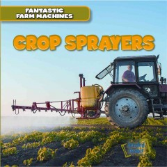 Crop sprayers /  by S.M. Maimone. - by S.M. Maimone.