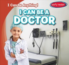 I can be a doctor /  by Audrey Charles. - by Audrey Charles.