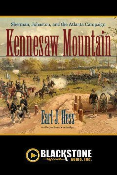 Kennesaw Mountain : Sherman, Johnston, and the Atlanta Campaign / Earl J. Hess.